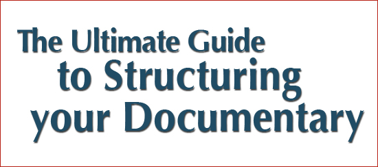 The Ultimate Guide to Structuring Your Documentary